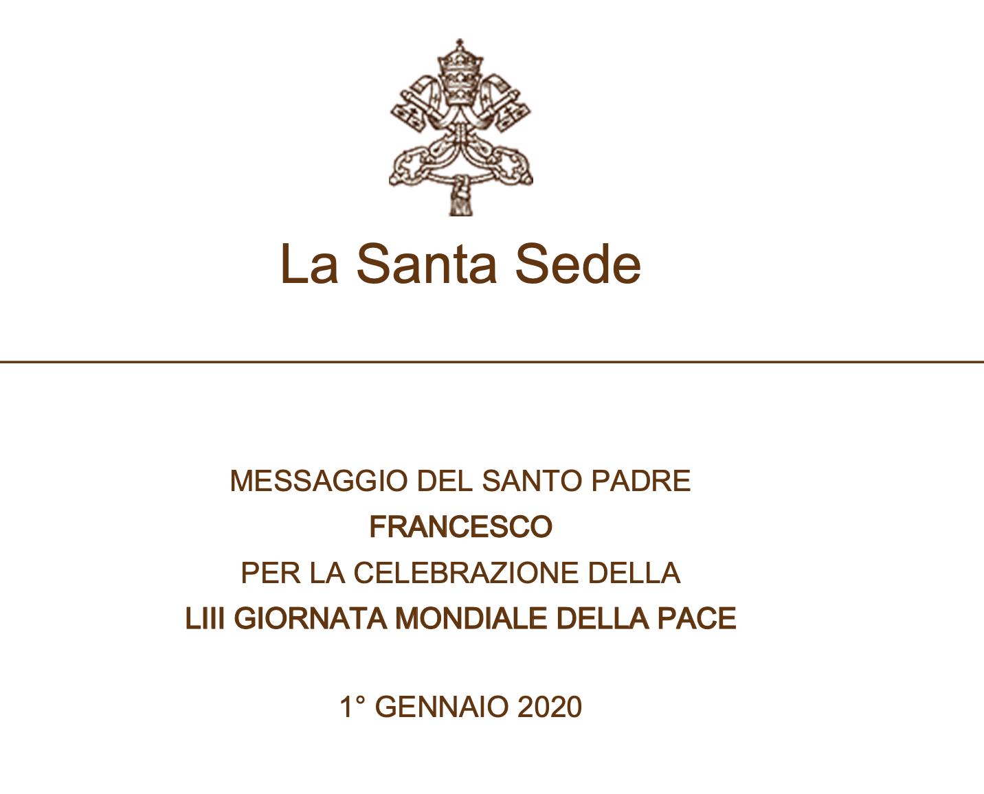 Messaggio di Papa Francesco per la 53° Giornata Mondiale della pace 1 Gennaio 2020